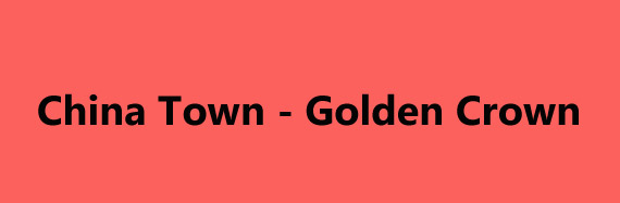 China Town & Golden Crown